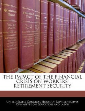 The Impact of the Financial Crisis on Workers' Retirement Security