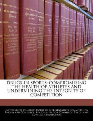 Drugs in Sports: Compromising the Health of Athletes and Undermining the Integrity of Competition