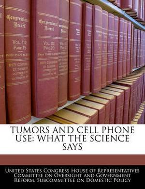 Tumors and Cell Phone Use: What the Science Says