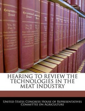 Hearing to Review the Technologies in the Meat Industry