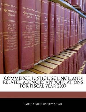 Commerce, Justice, Science, and Related Agencies Appropriations for Fiscal Year 2009
