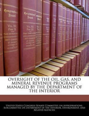 Oversight of the Oil, Gas, and Mineral Revenue Programs Managed by the Department of the Interior