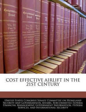 Cost Effective Airlift in the 21st Century