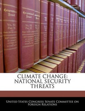 Climate Change: National Security Threats