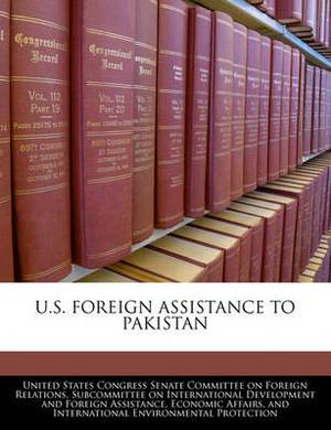 U.S. Foreign Assistance to Pakistan