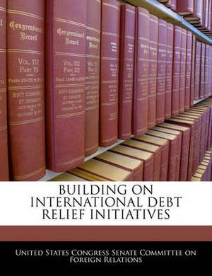 Building on International Debt Relief Initiatives