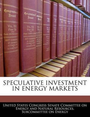Speculative Investment in Energy Markets