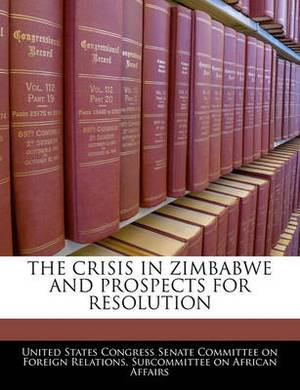 The Crisis in Zimbabwe and Prospects for Resolution