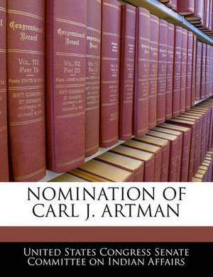 Nomination of Carl J. Artman