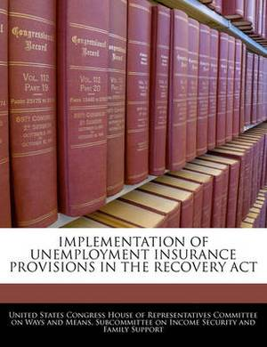 Implementation of Unemployment Insurance Provisions in the Recovery ACT