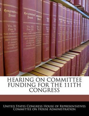 Hearing on Committee Funding for the 111th Congress