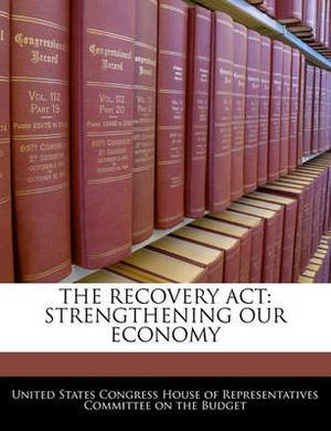 The Recovery ACT: Strengthening Our Economy