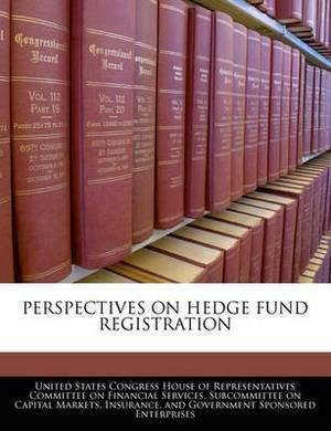 Perspectives on Hedge Fund Registration