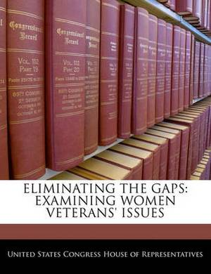 Eliminating the Gaps: Examining Women Veterans' Issues