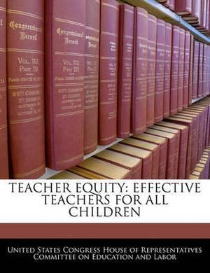 Teacher Equity: Effective Teachers for All Children