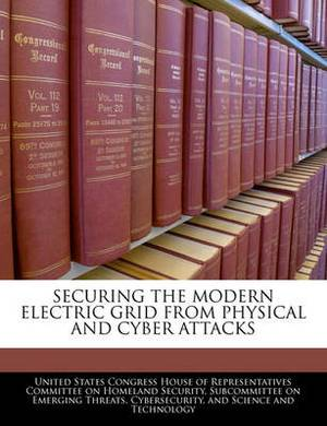 Securing the Modern Electric Grid from Physical and Cyber Attacks