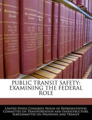 Public Transit Safety: Examining the Federal Role