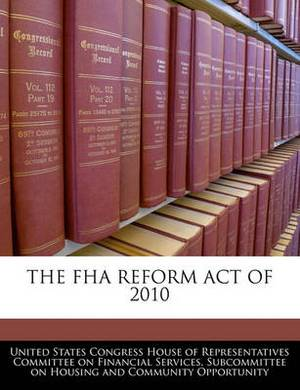 The FHA Reform Act of 2010