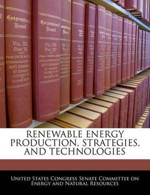 Renewable Energy Production, Strategies, and Technologies