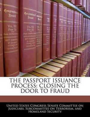 The Passport Issuance Process: Closing the Door to Fraud