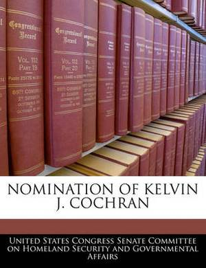 Nomination of Kelvin J. Cochran