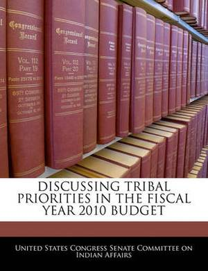Discussing Tribal Priorities in the Fiscal Year 2010 Budget