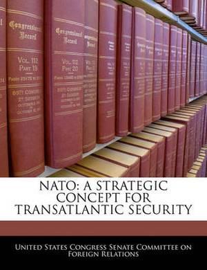 NATO: A Strategic Concept for Transatlantic Security