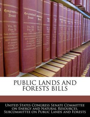 Public Lands and Forests Bills