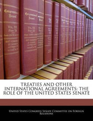 Treaties and Other International Agreements: The Role of the United States Senate