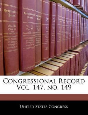 Congressional Record Vol. 147, No. 149