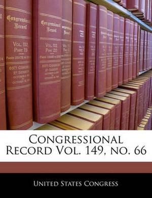 Congressional Record Vol. 149, No. 66