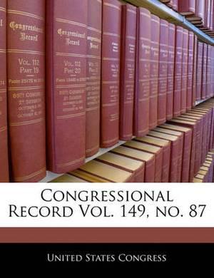 Congressional Record Vol. 149, No. 87