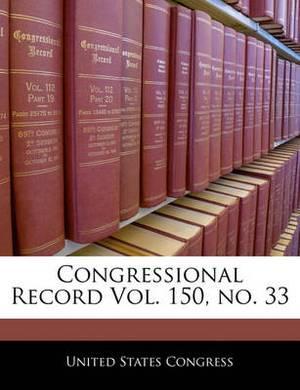 Congressional Record Vol. 150, No. 33