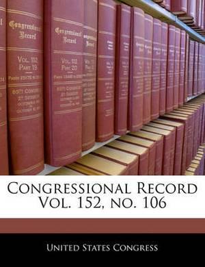 Congressional Record Vol. 152, No. 106