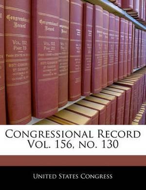 Congressional Record Vol. 156, No. 130