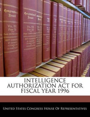 Intelligence Authorization ACT for Fiscal Year 1996