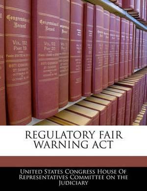 Regulatory Fair Warning ACT