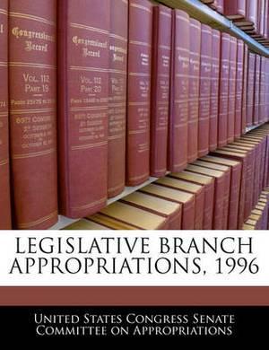Legislative Branch Appropriations, 1996