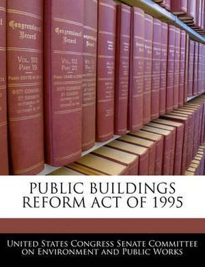 Public Buildings Reform Act of 1995