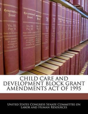 Child Care and Development Block Grant Amendments Act of 1995