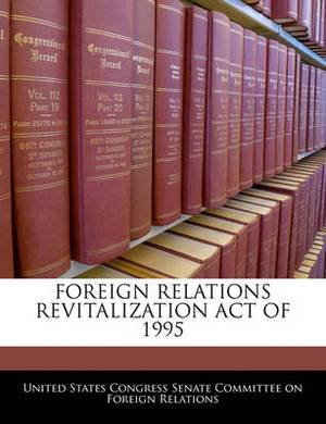 Foreign Relations Revitalization Act of 1995