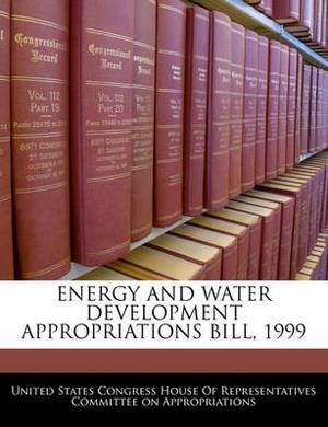 Energy and Water Development Appropriations Bill, 1999