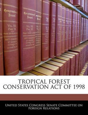 Tropical Forest Conservation Act of 1998