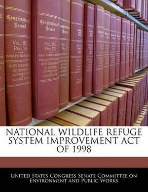 National Wildlife Refuge System Improvement Act of 1998
