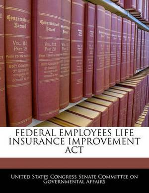 Federal Employees Life Insurance Improvement ACT