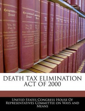 Death Tax Elimination Act of 2000