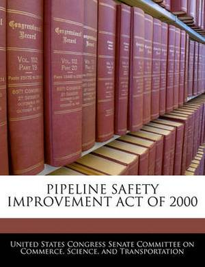 Pipeline Safety Improvement Act of 2000