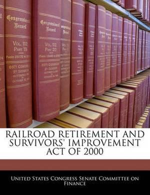 Railroad Retirement and Survivors' Improvement Act of 2000