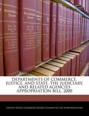 Departments of Commerce, Justice, and State, the Judiciary, and Related Agencies Appropriation Bill, 2000