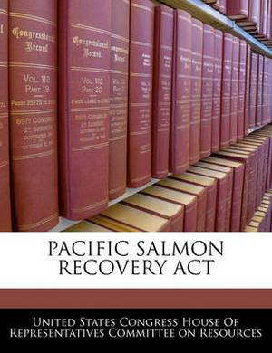 Pacific Salmon Recovery ACT